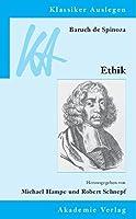 Baruch De Spinoza: Ethik in Geometrischer Ordnung Dargestellt (Klassiker Auslegen)
