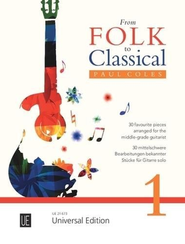 From Folk to Classical 1: 30 mittelschwere Bearbeitungen bekannter Stücke. Band 1. für Gitarre.