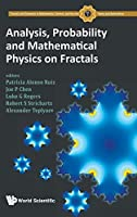 Analysis, Probability and Mathematical Physics and Fractals (Fractals and Dynamics in Mathematics, Science, and the Arts: Theory and Applications)
