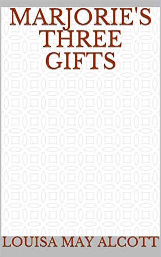 Marjorie's Three Gifts (English Edition)