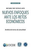 Esenciales OCDE Nuevos enfoques ante los retos económicos Análisis de temas de actualidad
