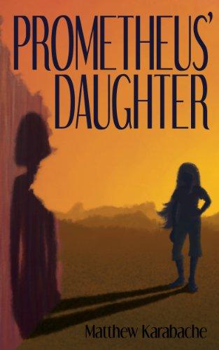 Prometheus' Daughter (Post-Apocalyptic Gothic Book 1) (English Edition)