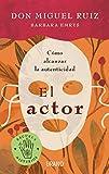 El actor: Cómo vivir una vida auténtica (Crecimiento personal)