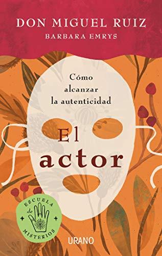 El actor: Cómo vivir una vida auténtica (Crecimiento personal) (Spanish Edition)