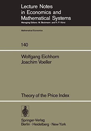 Theory of the Price Index: Fisher\'s Test Approach and Generalizations (Lecture Notes in Economics and Mathematical Systems, 140, Band 140)