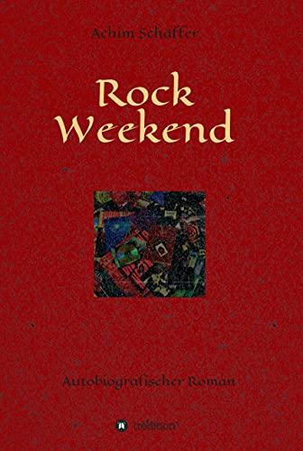 Rock Weekend: Autobiografischer Roman