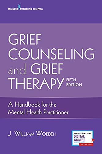 Compare Textbook Prices for Grief Counseling and Grief Therapy, Fifth Edition: A Handbook for the Mental Health Practitioner – Grief Counseling Handbook on Treatment of Grief, Loss and Bereavement, Book and Free eBook 5 Edition ISBN 9780826134745 by Worden PhD  ABPP, J. William