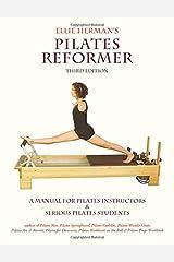 Ellie Herman's Pilates Reformer, Second Edition Paperback