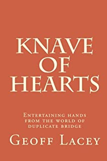 Knave of Hearts: Entertaining hands from the world of duplicate bridge