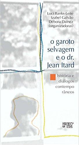 O Garoto Selvagem e o dr. Jean Itard: História e Diálogos Contemporâneos