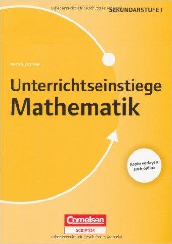 Unterrichtseinstiege - Mathe: Unterrichtseinstiege für die Klassen 5-10: Buch mit Kopiervorlagen über Webcode ( 1. August 2013 )