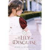 A Lily in Disguise (Wycliffe Family Series Book 1) (English Edition)