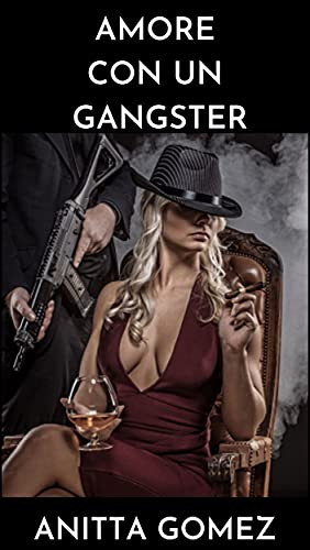 AMORE CON UN GANGSTER: Una storia romantica con un finale inaspettato