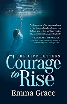 [Emma Grace]のCourage to Rise (The Life Letters Book 1) (English Edition)