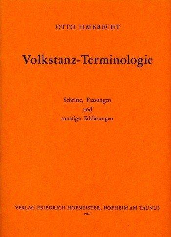 Volkstanz-Terminologie: Schritte, Fassungen und sonstige Erklärungen
