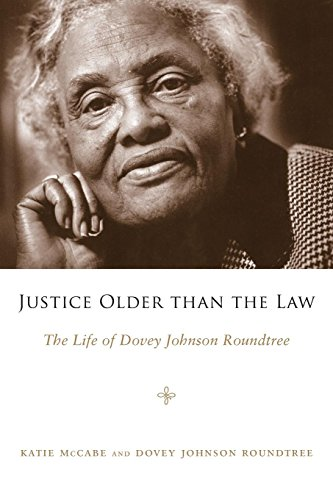 Justice Older than the Law: The Life of Dovey Johnson Roundtree (Margaret Walker Alexander Series in African American Studies)