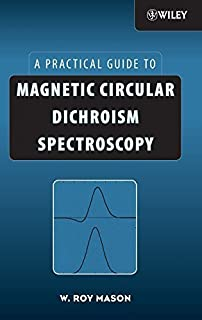 Magnetic Circular Dichroism Spectroscopy 1st edition by Mason, W. Roy (2007) Hardcover