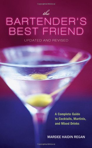 The Bartender's Best Friend, Updated and Revised: A Complete Guide to Cocktails, Martinis, and Mixed Drinks (Best Porcelain In The World)