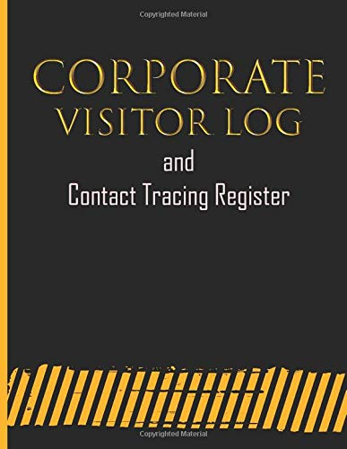 Corporate Visitor Log: large Logbook for Business Visitor (Contact Tracing Register Date, Full Name ,Phone Number , Email Address  Time In/Out )