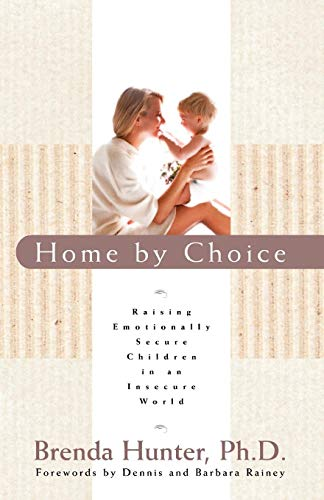 Image of Home by Choice: Raising Emotionally Secure Children in an Insecure World