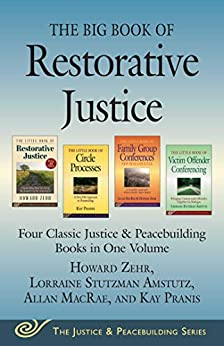 The Big Book of Restorative Justice: Four Classic Justice & Peacebuilding Books in One Volume (Justice and Peacebuilding) by [Lorraine Stutzman Amstutz]