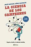 La ciencia de los campeones: Deporte, triunfo y revolución científica (No Ficción)