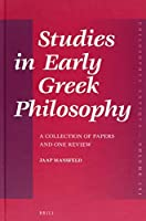 Studies in Early Greek Philosophy: A Collection of Papers and One Review (Philosophia Antiqua)