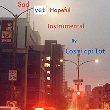 Sad yet Hopeful
