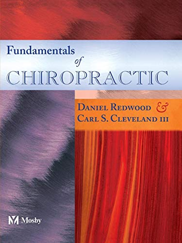 Compare Textbook Prices for Fundamentals of Chiropractic 2 Edition ISBN 9780323018128 by Daniel Redwood,Carl Cleveland