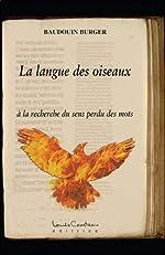 La langue des oiseaux de Baudouin Burger