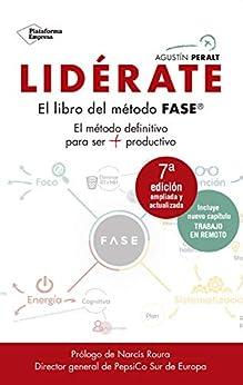 Lidérate: Método FASE - El método definitivo para ser más productivo de [Agustín Peralt]