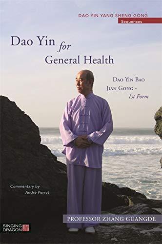 Dao Yin for General Health: Dao Yin Bao Jian Gong - 1st Form