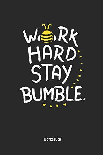 Work Hard - Stay Bumble - Notizbuch: Liniertes Hummel & Bienen Journal & Schreibheft. Tolle Geschenk Idee für Imker, Bienenschützer, Bienenzüchter und Honig Liebhaber.