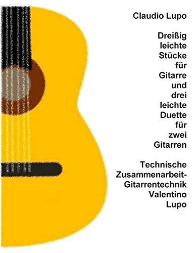 Dreißig leichte Stücke für Gitarre und drei leichte Duette für zwei Gitarren