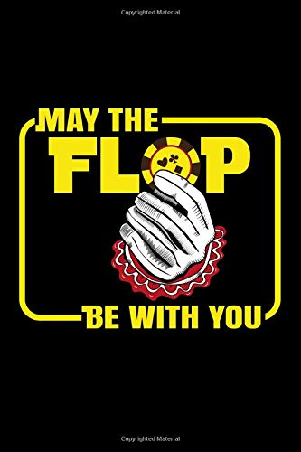 May The Flop Be With You: 110 Pages Notebook/Journal