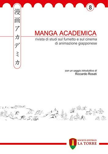 Manga Academica. Rivista di studi sul fumetto e sul cinema di animazione giapponese (2015) (Vol. 8)