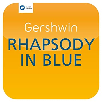 Rhapsody in Blue (Arranged for Orchestra by Grofé)