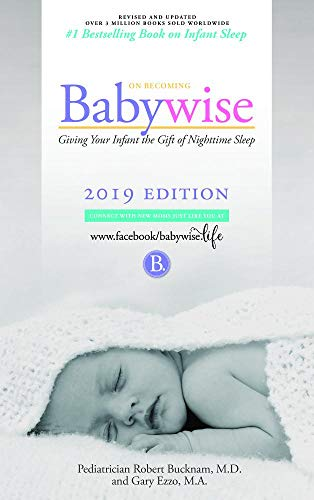 "On Becoming Babywise: Giving Your Infant the Gift of Nighttime Sleep ""2019 edition""- Interactive Sup"