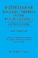 Interlinear English / Hebrew in the Four Gospels: Matthew to John
