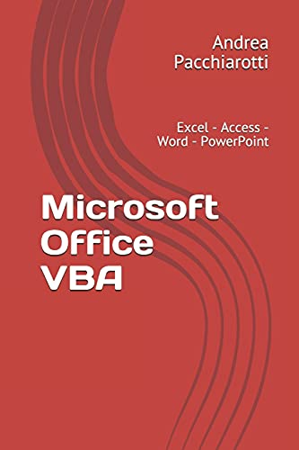 Microsoft Office VBA: Excel - Access - Word - PowerPoint