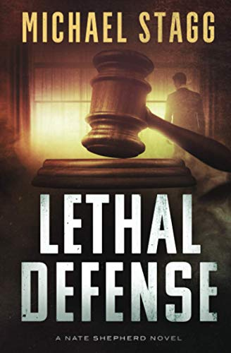 Compare Textbook Prices for Lethal Defense Nate Shepherd Legal Thriller Series  ISBN 9798630342010 by Stagg, Michael