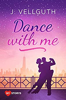 Dance With Me: Liebesroman (New York Lovestorys 2) von [J. Vellguth]