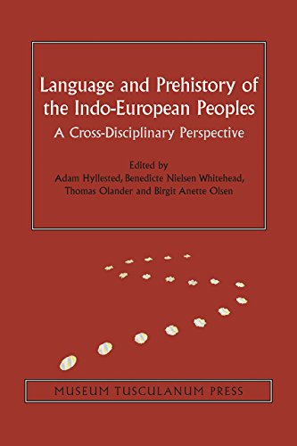 Language and Prehistory of the Indo-European Peoples: A Cross-Disciplinary Perspective (Volume 7) (Copenhagen Studies in Indo-European)