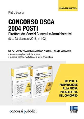 Concorso DSGA 2004 posti. Kit per la preparazione alla prova preselettiva del concorso: Manuale completo per tutte le prove-Quesiti a risposta multipla per la prova preselettiva