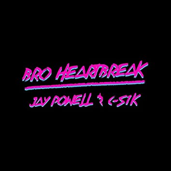Bro Heartbreak (feat. C-S1K)
