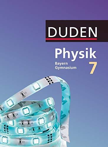 Duden Physik - Gymnasium Bayern - Neubearbeitung - 7. Jahrgangsstufe: Schülerbuch