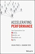 Accelerating Performance: How Organizations Can Mobilize, Execute, and Transform with Agility