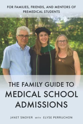 Compare Textbook Prices for The Family Guide to Medical School Admissions  ISBN 9780578304090 by Snoyer, Janet,Perruchon, Elyse