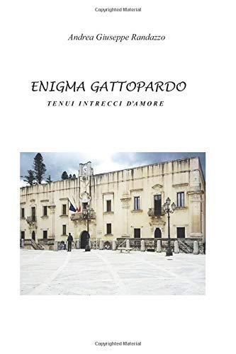 ENIGMA GATTOPARDO: TENUI INTRECCI D'AMORE