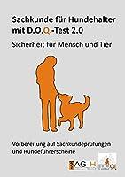 Sachkunde fuer Hundehalter mit D.O.Q.-Test 2.0: Sicherheit fuer Mensch und Tier